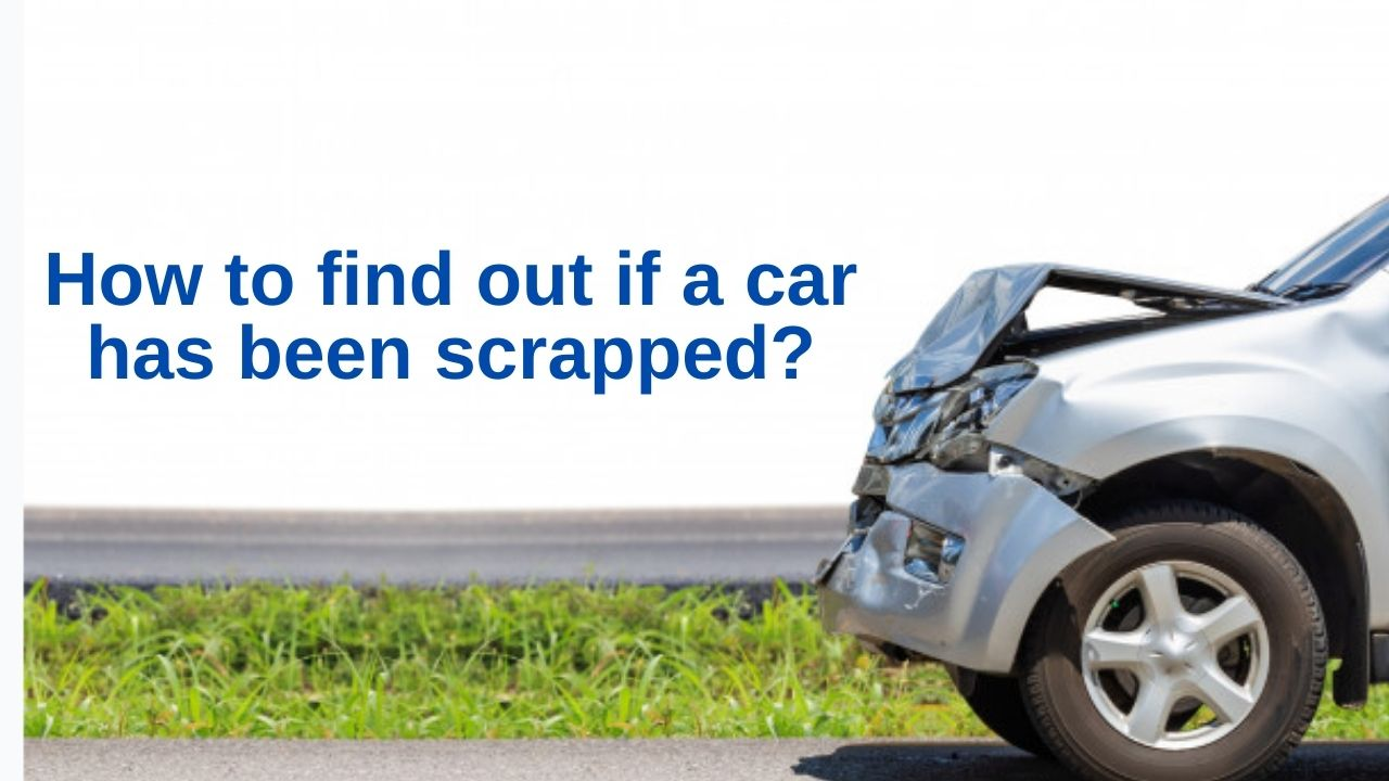 how to find out if a car has been scrapped